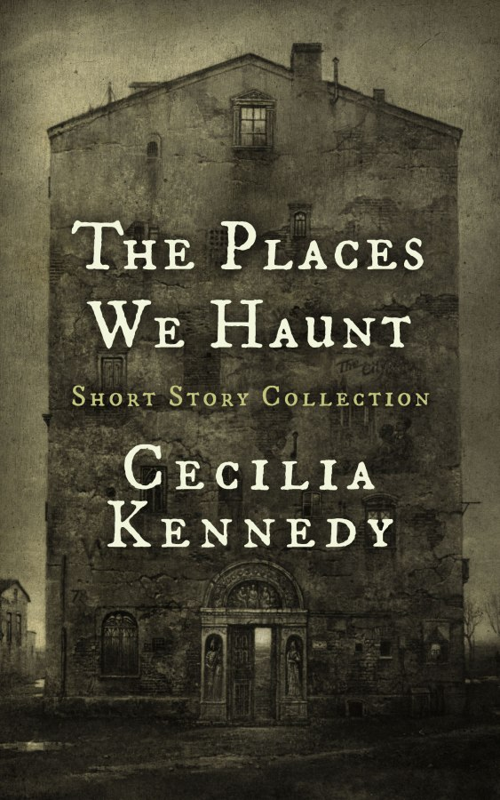 The Places We Haunt: My First Book of Fiction!